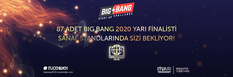 87 ADET BIG BANG 2020 YARI FINALISTI SANAL STANDLARINDA SIZI BEKLIYOR!