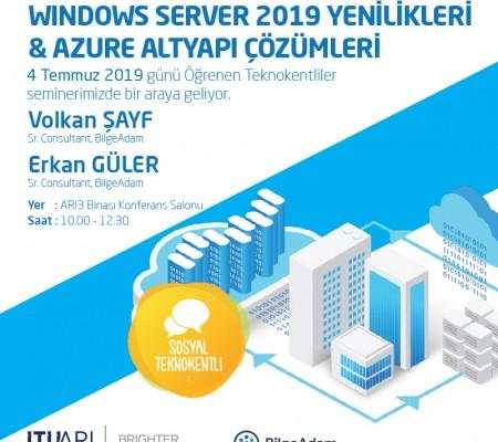 Windows Server 2019 Yenilikleri & Azure Altyapı Çözümleri