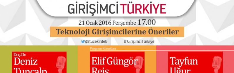 İTÜ Çekirdek ile Girişimci Türkiye 21 Ocak 2016